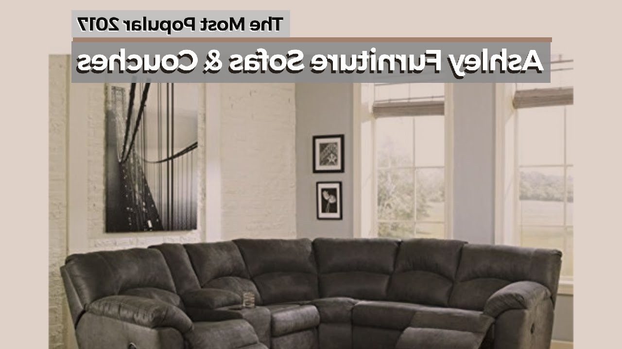 Ashley Furniture Sofas & Couches // The Most Popular 2017 – Youtube With Regard To Famous East Bay Sectional Sofas (View 12 of 20)