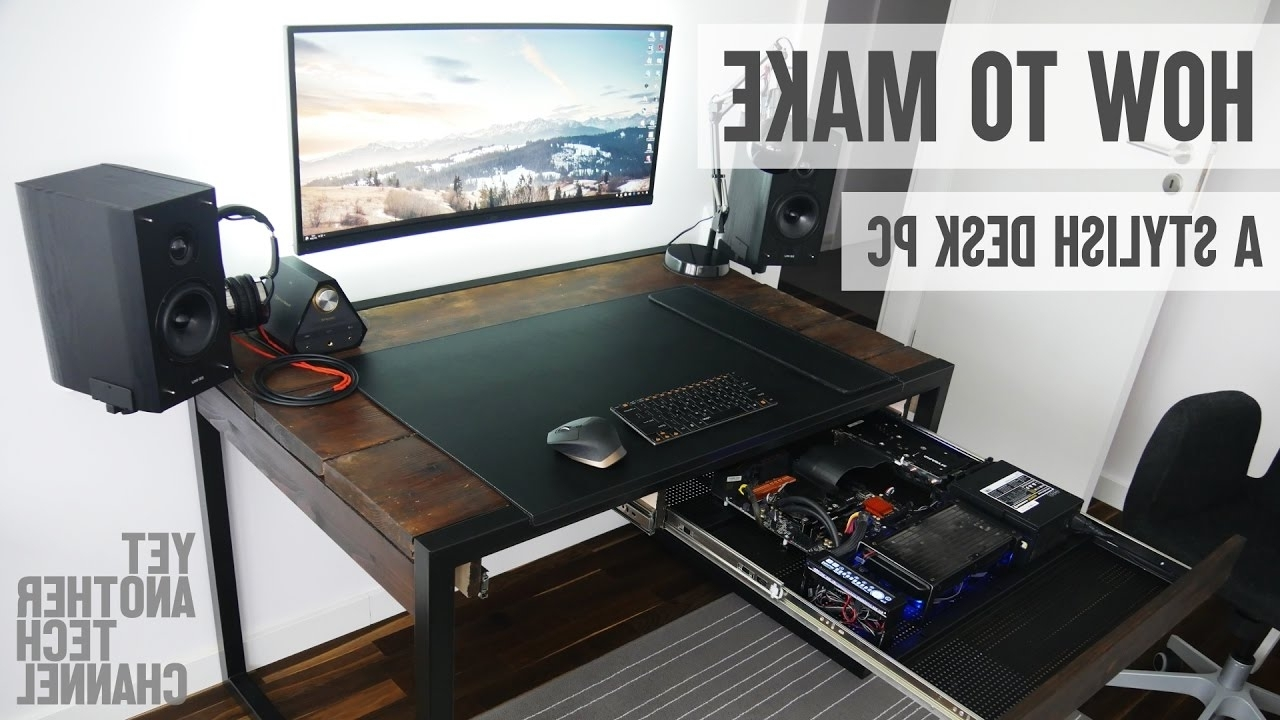 Well Liked How To Make A Stylish Desk Pc (Diy Desk Pc) – Youtube Pertaining To Diy Computer Desks (View 20 of 20)