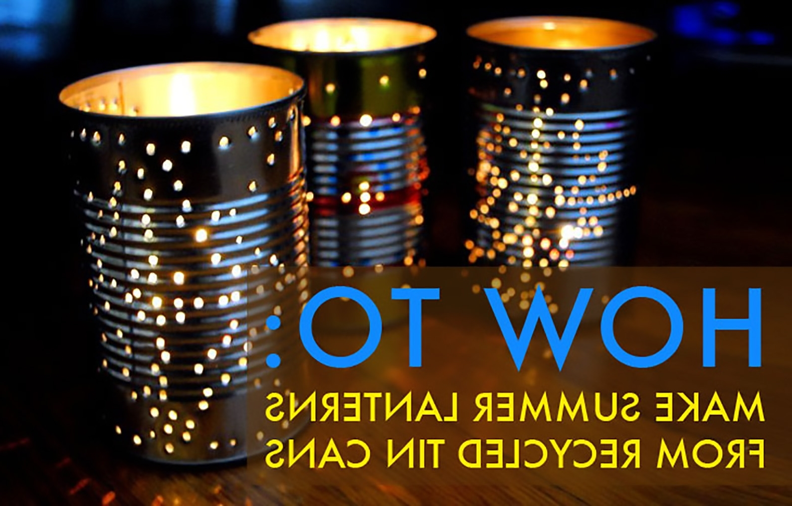 Current Diy Outdoor Lanterns With Diy Tin Can Lanterns (View 5 of 20)
