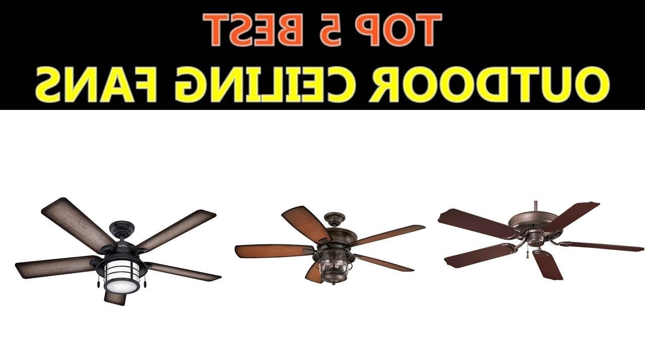 Latest Heavy Duty Outdoor Ceiling Fans Regarding Best Outdoor Ceiling Fans 2018 – Youtube (View 13 of 20)