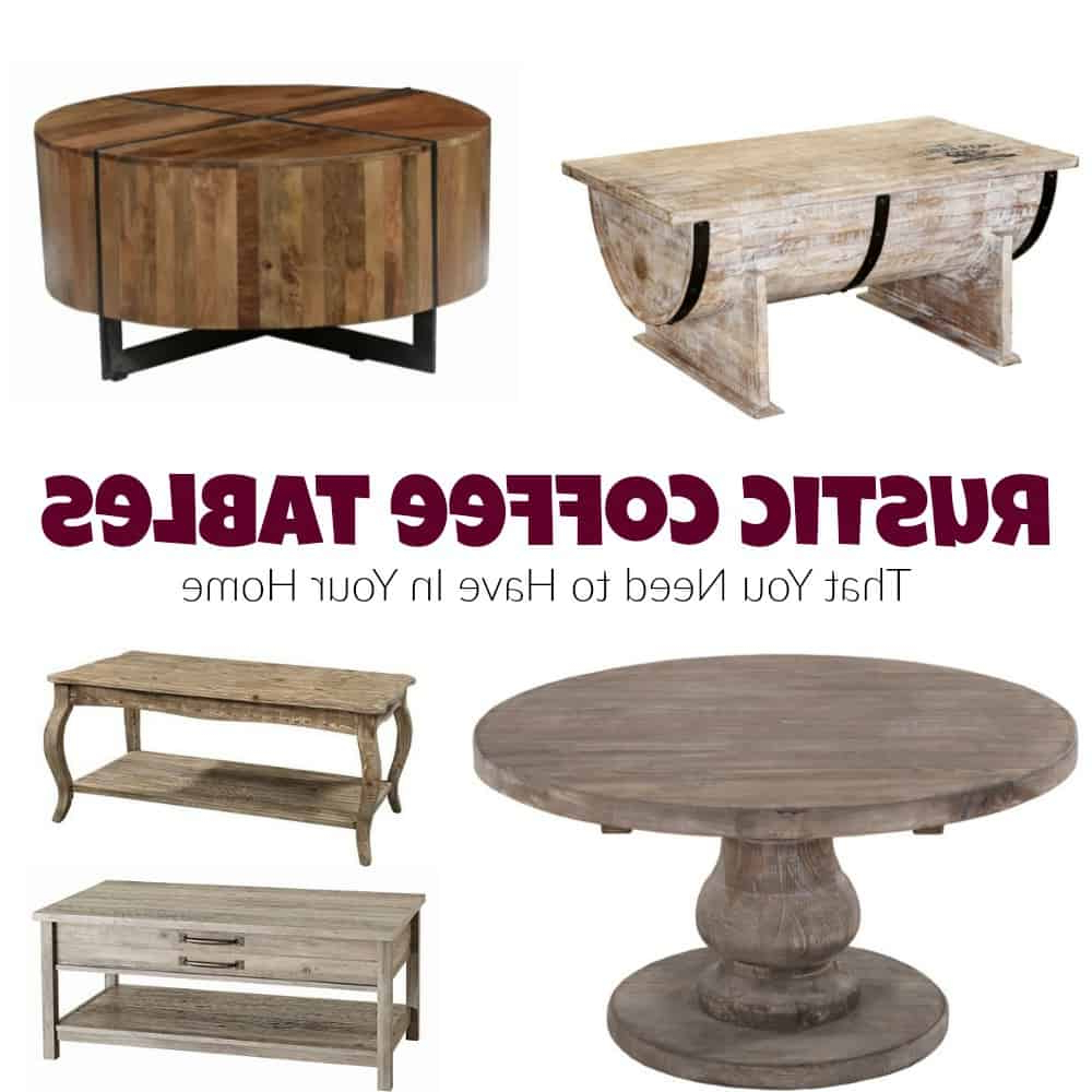 Bale Rustic Grey Round Cocktail Tables With Storage Within Latest Rustic Coffee Tables That You Need To Have In Your Home (View 16 of 20)