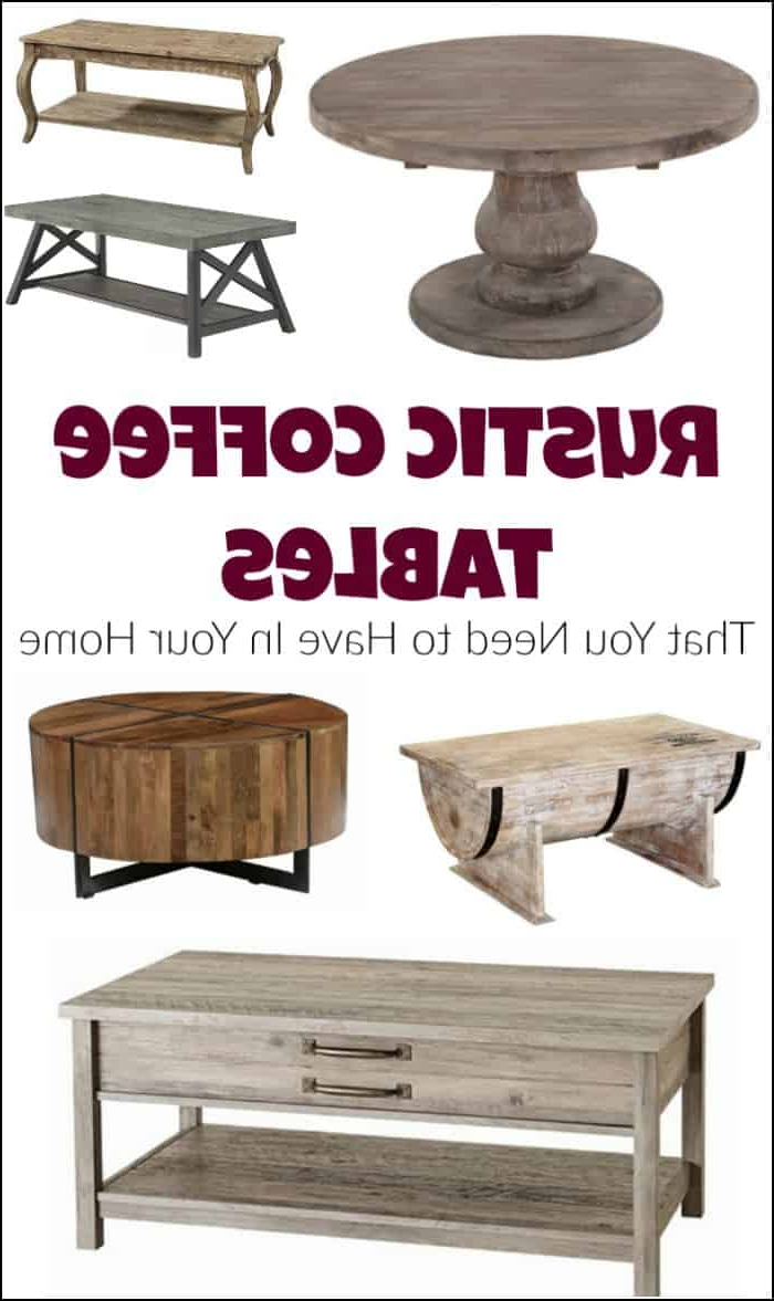 Rustic Coffee Tables That You Need To Have In Your Home Regarding Most Up To Date Bale Rustic Grey Round Cocktail Tables With Storage (Gallery 8 of 20)