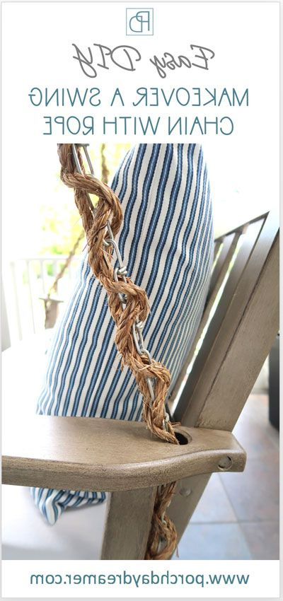 Porch Swings With Chain Within Most Recent How To Wrap A Porch Swing Chain With Rope (View 5 of 20)